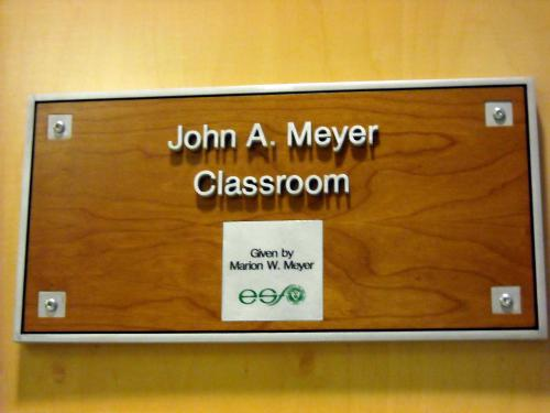 GIVEN BY SIGN FOR JOHN A. MEYER CLASSROOM